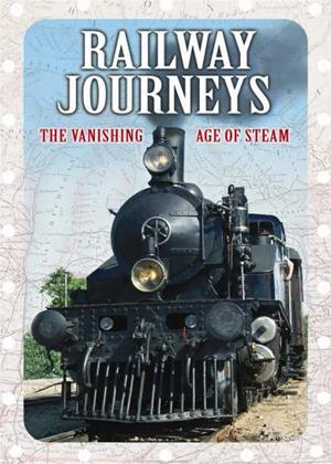 Rent Railway Journeys: The Vanishing Age of Steam Online DVD Rental