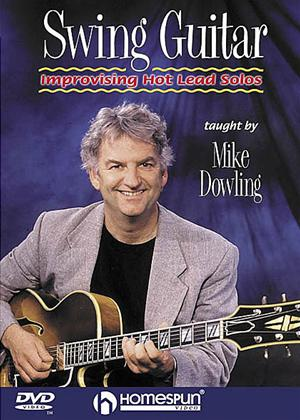 Rent Mike Dowling: Swing Guitar: Improvising Hot Lead Solos Online DVD Rental