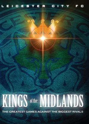Rent Leicester City: Kings of the Midlands Online DVD Rental