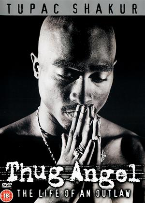 Rent Tupac Shakur: Thug Angel: The Life of an Outlaw Online DVD Rental