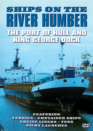 Rent Ships on the River Humber: The Port of Hull and King George Dock Online DVD Rental