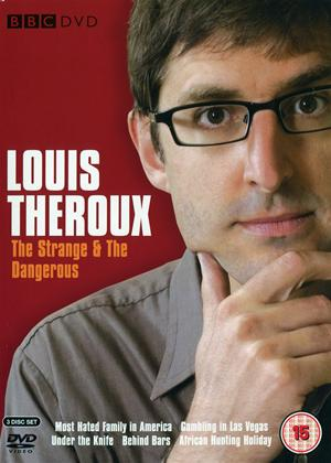Rent Louis Theroux: The Strange and the Dangerous Online DVD & Blu-ray Rental