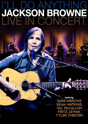 Rent Jackson Browne: I'll Do Anything: Live in Concert Online DVD Rental