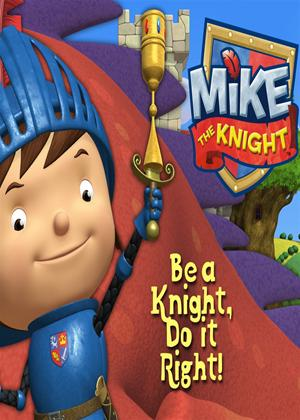 Rent Mike the Knight: Be a Knight, Do It Right Online DVD Rental