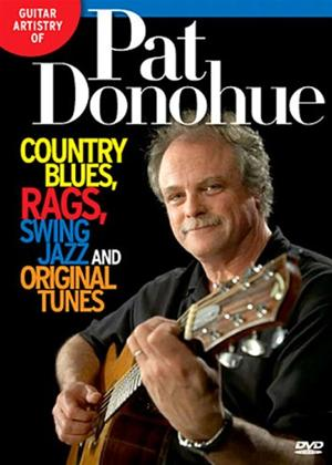 Rent Guitar Artistry of Pat Donohue: Country Blues, Rags, Swing, Jazz and Original Tunes Online DVD Rental