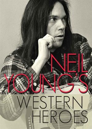 Rent Neil Young's Western Heroes Online DVD Rental