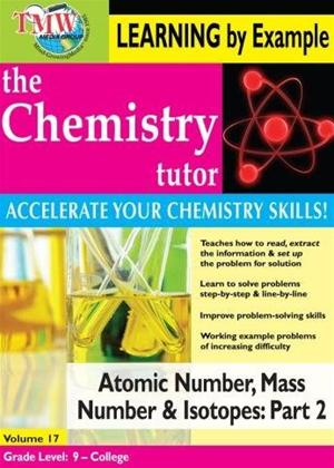 Rent The Chemistry Tutor: Vol.17: Atomic Number, Mass Number and Isotopes: Part 2 Online DVD Rental