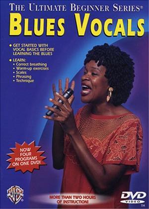 Rent Ultimate Beginner: Blues Vocals: Steps 1 and 2 Online DVD Rental