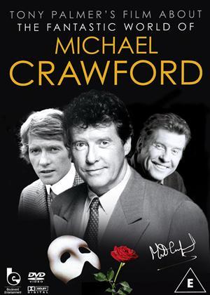 Rent Michael Crawford: The Fantastic World of Michael Crawford Online DVD Rental