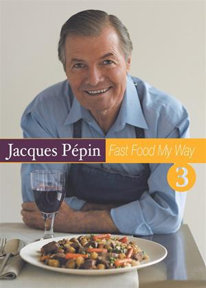 Rent Jacques Pepin: Fast Food My Way: Vol.3 Online DVD Rental