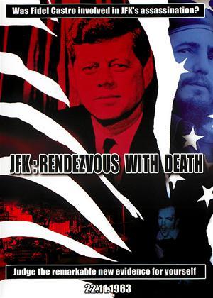 Rent JFK: Rendezvous with Death (aka Rendezvous mit dem Tod: Warum John F. Kennedy sterben musste) Online DVD Rental