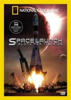 Rent National Geographic: Space Launch Along for the Ride Online DVD Rental