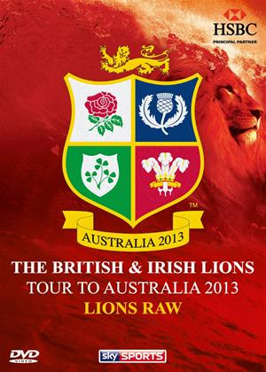 Rent British and Irish Lions: Tour to Australia 2013: Lions Raw Online DVD Rental