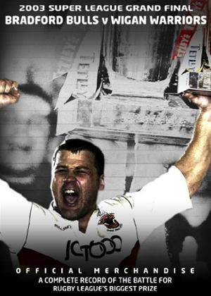 Rent Super League Grand Final: 2003: Bradford Bulls 37 Wigan Warriors 6 Online DVD Rental
