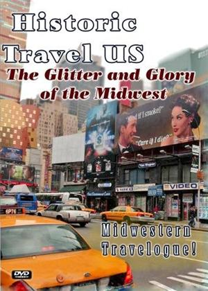 Rent Historic Travel US: The Glitter and Glory of the Midwest Online DVD Rental