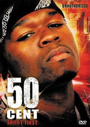 Rent 50 Cent: Shoot First Unauthorised Online DVD Rental