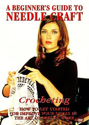 Rent A Beginners Guide to Needlework: Crocheting Online DVD Rental