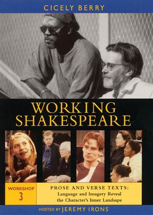 Rent Working Shakespeare: Workshop 3 - Prose and Verse Texts - Language and Imagery Reveal the Characters Online DVD Rental