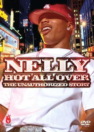 Rent Nelly: Hot All Over: The Unauthorised Story Online DVD Rental