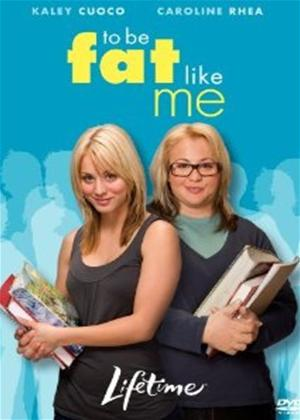 Rent To Be Fat Like Me Online DVD Rental