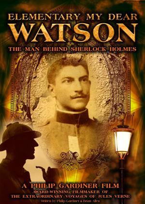 Rent Elementary My Dear Watson: The Man Behind Sherlock Holmes Online DVD Rental
