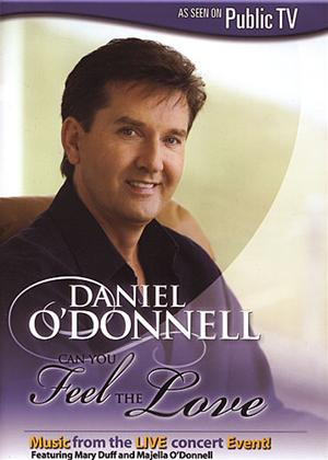 Rent Daniel O'Donnell: Can You Feel the Love? Online DVD Rental