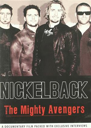 Rent Nickelback: The Mighty Avengers Online DVD Rental