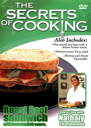 Rent The Secrets of Cooking: Roast Beef Sandwich with Horseradis Sauce Online DVD Rental