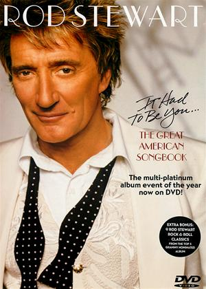 Rent Rod Stewart: It Had to Be You...The Great American Songbook Online DVD Rental