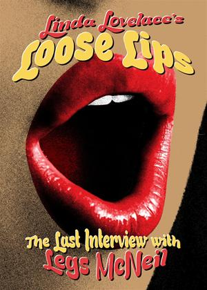 Rent Linda Lovelace's Loose Lips: The Last Interview with Legs McNeil Online DVD Rental