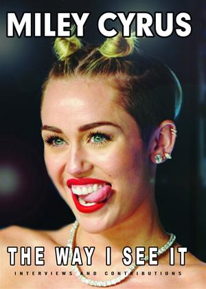 Rent Miley Cyrus: The Way I See It Online DVD Rental