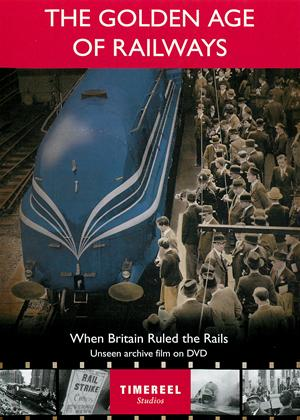 Rent The Golden Age of Railways: When Britain Ruled the Rails Online DVD Rental