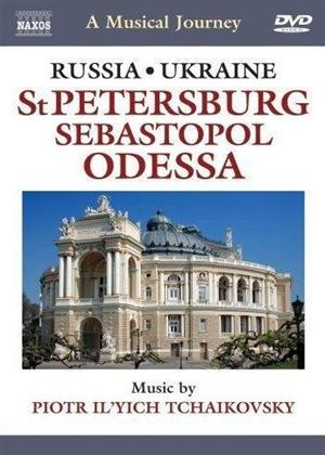 Rent A Musical Journey: Russia and Ukraine: St. Petersburg, Sebastopol and Odessa Online DVD Rental