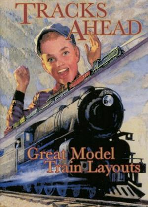 Rent Tracks Ahead: Great Model Train Layouts Online DVD Rental