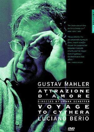 Rent Mahler/Berio: Attrazione D'Amore/Voyage to Cythera Online DVD Rental