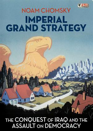 Rent Noam Chomsky: Imperial Grand Strategy Online DVD Rental