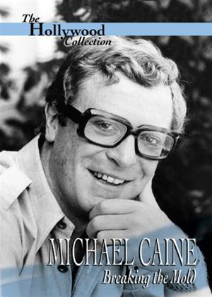 Rent Michael Caine: Breaking the Mold Online DVD Rental