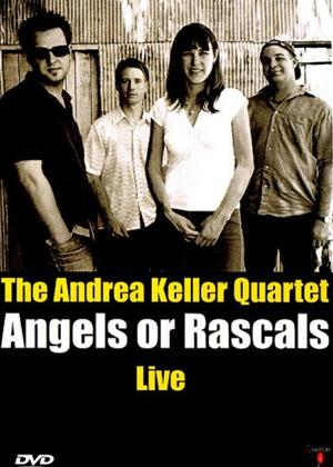 Rent The Andrea Keller Quartet: Angels or Rascals Live Online DVD Rental