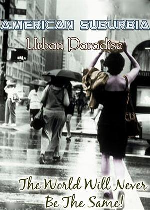 Rent American Suburbia: Urban Paradise Online DVD Rental