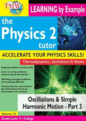 Rent The Physics Tutor 2: Oscillations and Simple Harmonic Motion: Part 3 Online DVD Rental