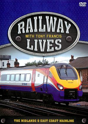 Rent Railway Lives with Tony Francis: The Midlands and East Coast Mainline Online DVD Rental