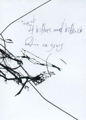 Rent Dir En Grey: Tour 05 It Withers and Withers Online DVD & Blu-ray Rental