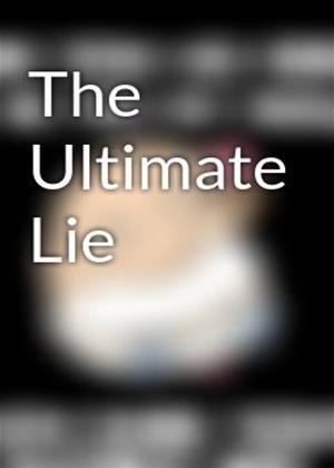 Rent The Ultimate Lie Online DVD Rental
