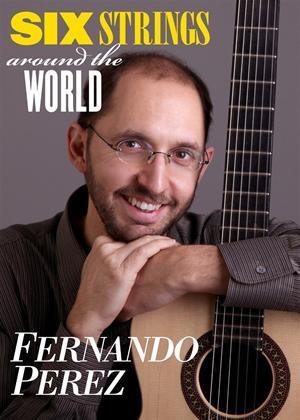 Rent Fernando Perez: Six Strings Around the World Online DVD Rental