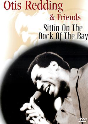 Rent Otis Redding and Friends: Sittin on the Dock of the Bay Online DVD Rental