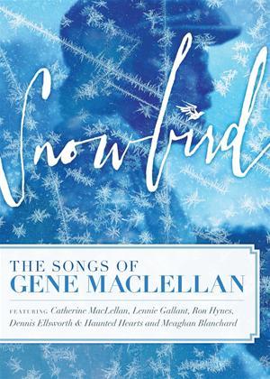 Rent Snowbird: The Songs and Stories of Gene MacLellan Online DVD Rental