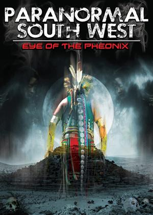 Rent Paranormal South West: Eye of the Phoenix Online DVD Rental