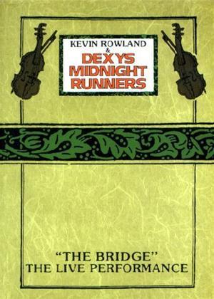 Rent Dexy's Midnight Runners: The Bridge Online DVD Rental