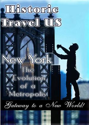 Rent Historic Travel US: New York: The Evolution of a Metropolis Online DVD Rental