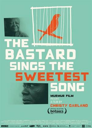 Rent The Bastard Sings the Sweetest Song Online DVD Rental